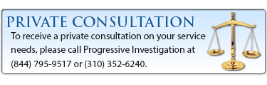 Contact Progressive PI Los Angeles Private Investigator